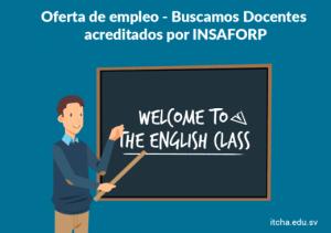 Oferta laboral, docentes de Inglés acreditados por el INSAFORP