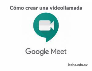 Cómo crear una videollamada en Google Meet